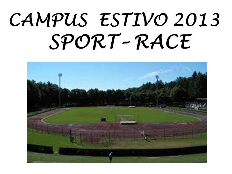 CAMPUS ESTIVO 2013 SPORT– RACE