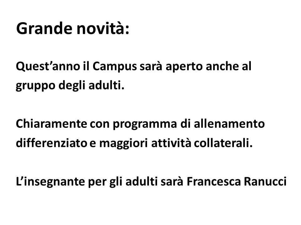 Grande novità: Questanno il Campus sarà aperto anche al gruppo degli adulti.
