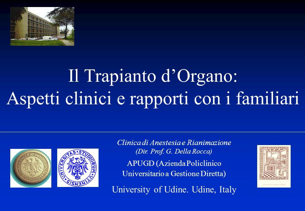 Clinica di Anestesia e Rianimazione (Dir. Prof. G. Della Rocca) APUGD (Azienda Policlinico Universitario a Gestione Diretta) University of Udine. Udin