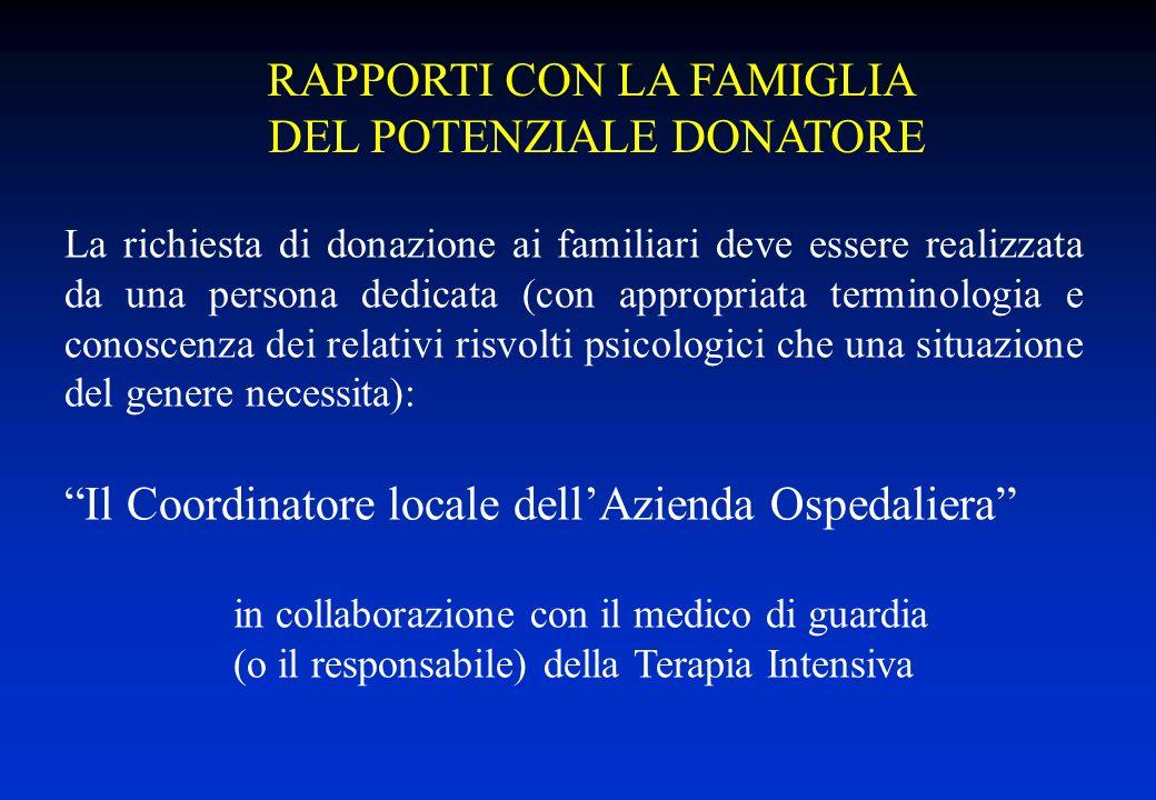 La richiesta di donazione ai familiari deve essere realizzata da una persona dedicata (con appropriata terminologia e conoscenza dei relativi risvolti