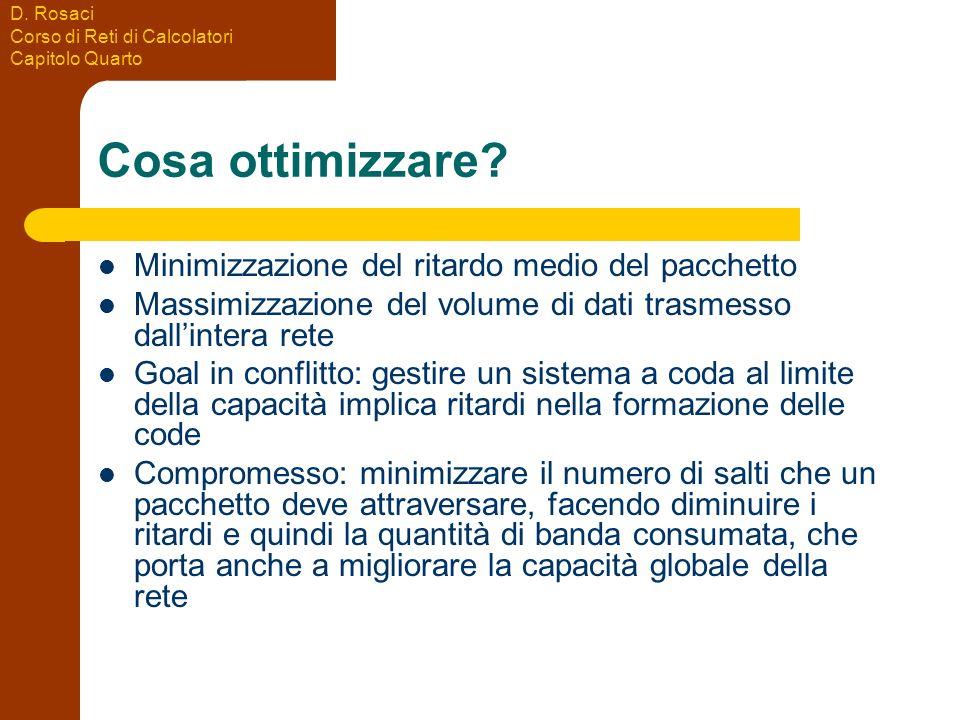 D. Rosaci Corso di Reti di Calcolatori Capitolo Quarto Cosa ottimizzare.