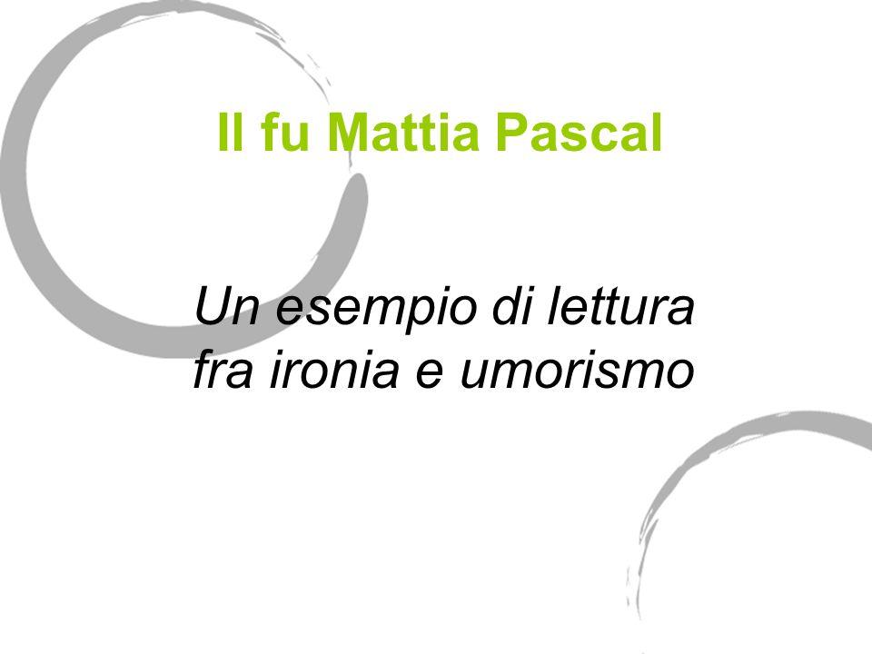 Il fu Mattia Pascal Un esempio di lettura fra ironia e umorismo