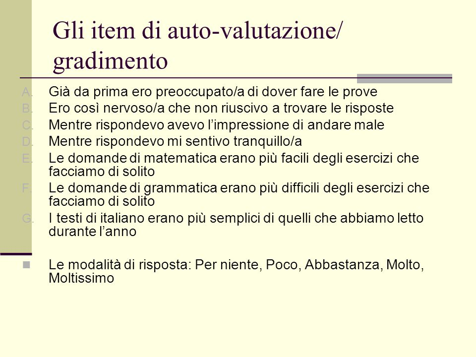 Gli item di auto-valutazione/ gradimento A.