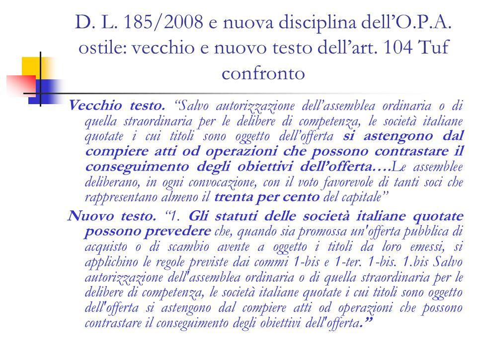 D. L. 185/2008 e nuova disciplina dellO.P.A. ostile: vecchio e nuovo testo dellart. 104 Tuf confronto Vecchio testo. Salvo autorizzazione dellassemble