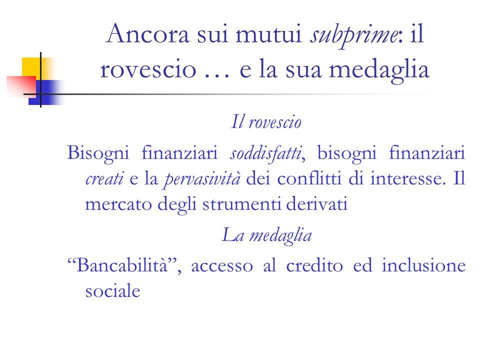 Una prima conclusione I provvedimenti normativi conseguenti alla crisi finanziaria del 2008 mettono in luce: 1.