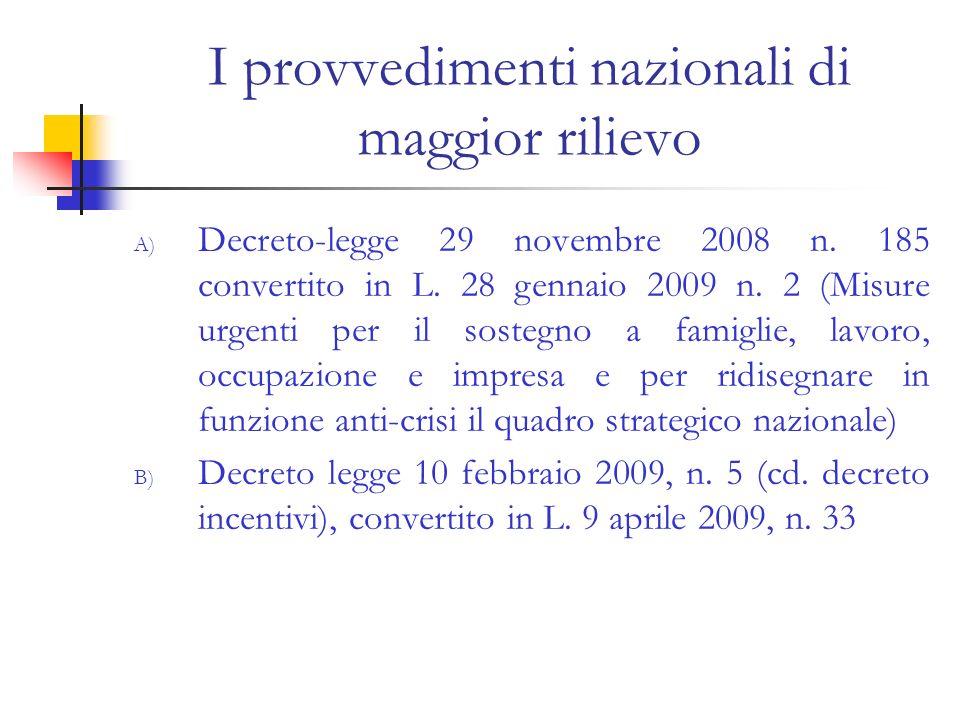 I provvedimenti nazionali di maggior rilievo A) Decreto-legge 29 novembre 2008 n. 185 convertito in L. 28 gennaio 2009 n. 2 (Misure urgenti per il sos