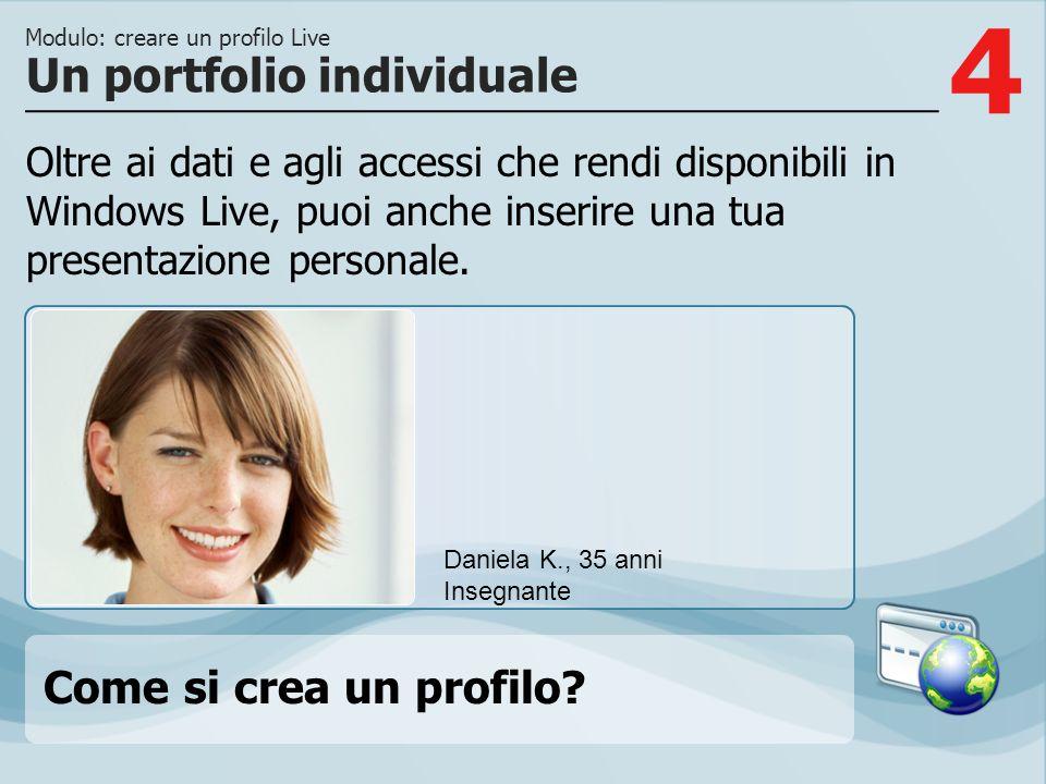 4 Oltre ai dati e agli accessi che rendi disponibili in Windows Live, puoi anche inserire una tua presentazione personale. Un portfolio individuale Mo
