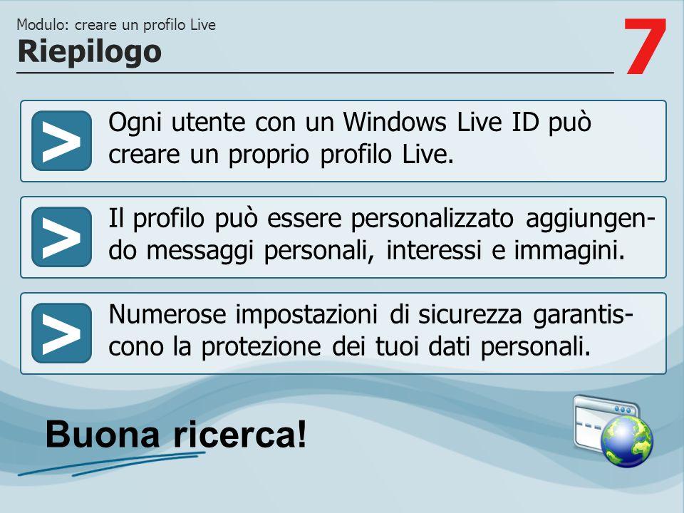 7 >>> Ogni utente con un Windows Live ID può creare un proprio profilo Live. Il profilo può essere personalizzato aggiungen- do messaggi personali, in