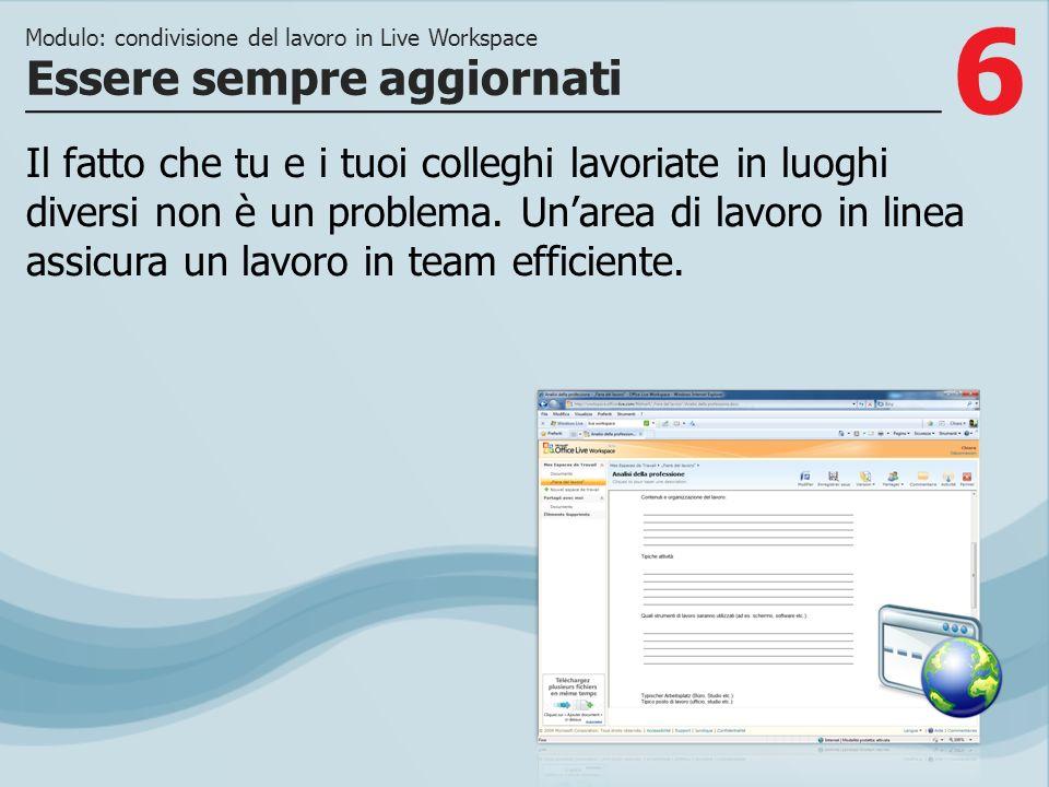 7 >>> Con un Windows Live ID, chiunque può creare unarea di lavoro Office Live Workspace.