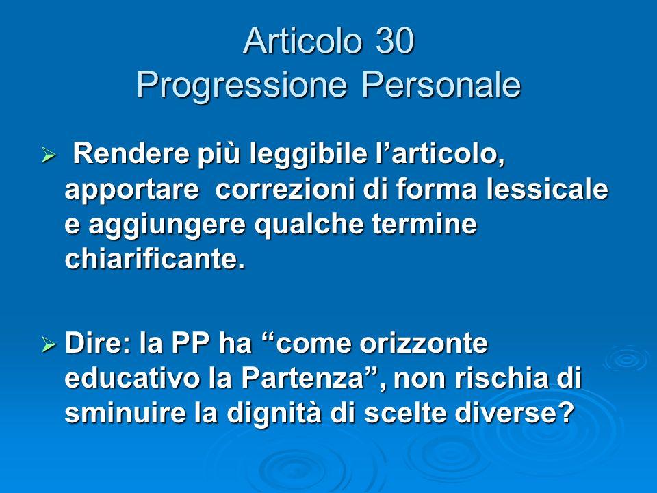 Articolo 30 Progressione Personale Rendere più leggibile larticolo, apportare correzioni di forma lessicale e aggiungere qualche termine chiarificante
