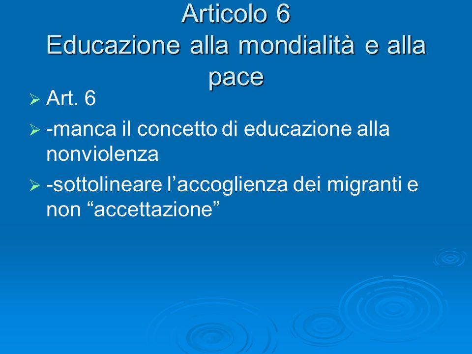 Articolo 6 Educazione alla mondialità e alla pace Art.