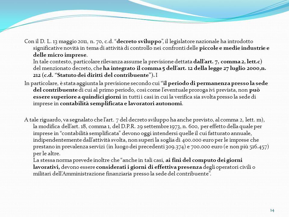 Con il D. L. 13 maggio 2011, n. 70, c.d. decreto sviluppo, il legislatore nazionale ha introdotto significative novità in tema di attività di controll