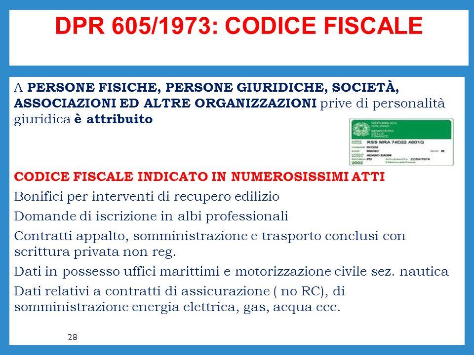 DPR 605/1973: CODICE FISCALE A PERSONE FISICHE, PERSONE GIURIDICHE, SOCIETÀ, ASSOCIAZIONI ED ALTRE ORGANIZZAZIONI prive di personalità giuridica è att