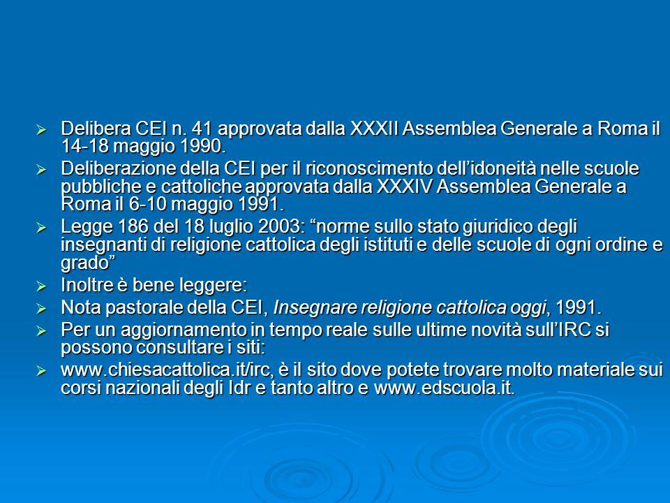 Delibera CEI n. 41 approvata dalla XXXII Assemblea Generale a Roma il 14-18 maggio 1990. Delibera CEI n. 41 approvata dalla XXXII Assemblea Generale a