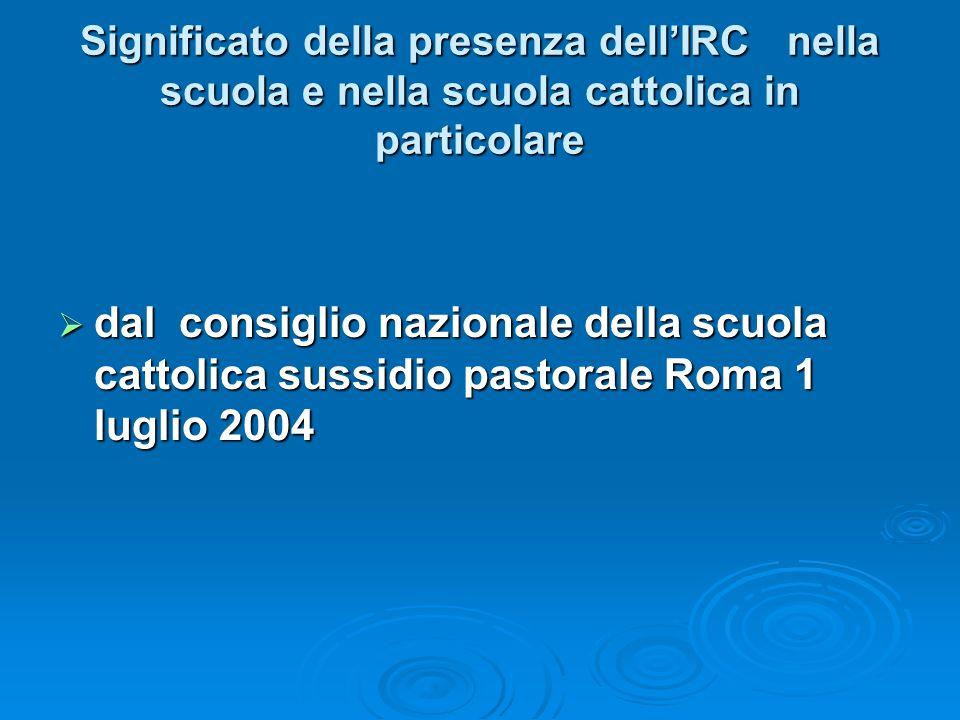 Significato della presenza dellIRC nella scuola e nella scuola cattolica in particolare dal consiglio nazionale della scuola cattolica sussidio pastor