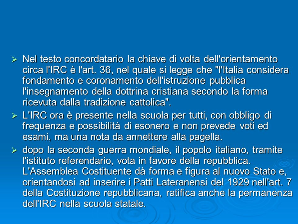 Nel testo concordatario la chiave di volta dell'orientamento circa l'IRC è l'art. 36, nel quale si legge che