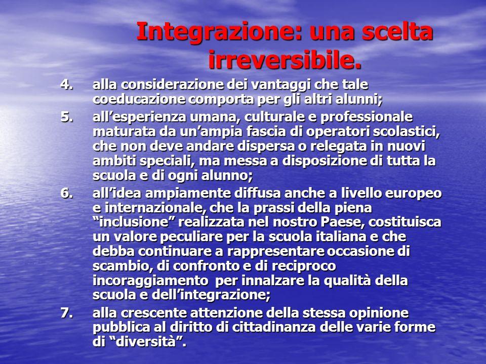 IL QUADRO ETICO E VALORIALE DI RIFERIMENTO Il diritto alleducazione, allistruzione e allintegrazione è da collocare sempre più nel quadro dei sistemi: 1.