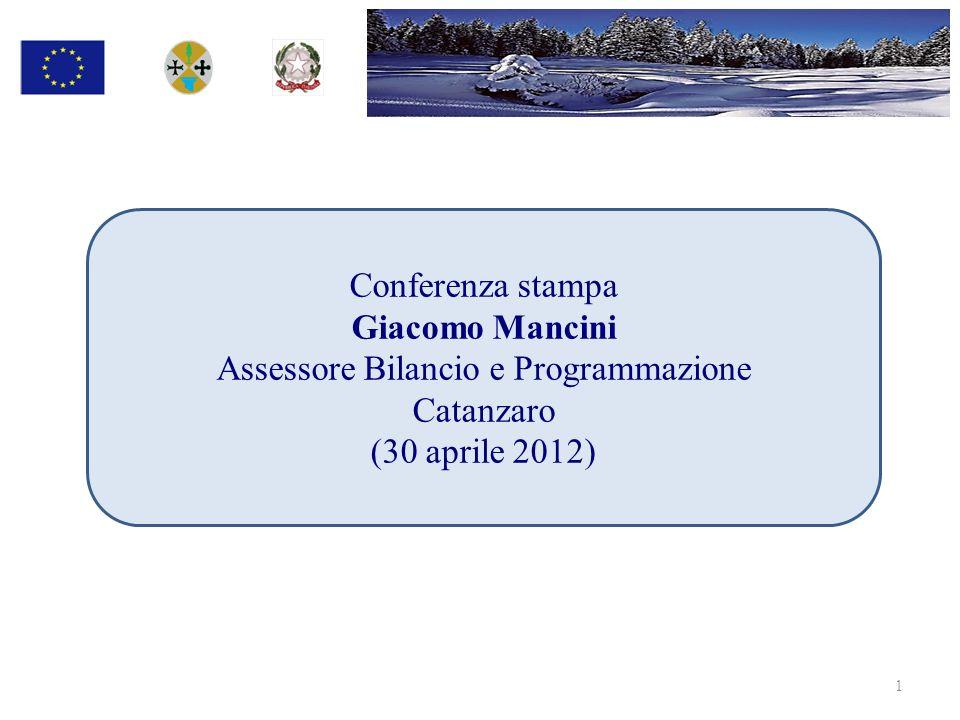 Conferenza stampa Giacomo Mancini Assessore Bilancio e Programmazione Catanzaro (30 aprile 2012) 1