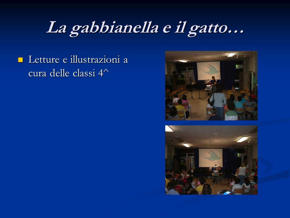 La gabbianella e il gatto… Letture e illustrazioni a cura delle classi 4^ Letture e illustrazioni a cura delle classi 4^