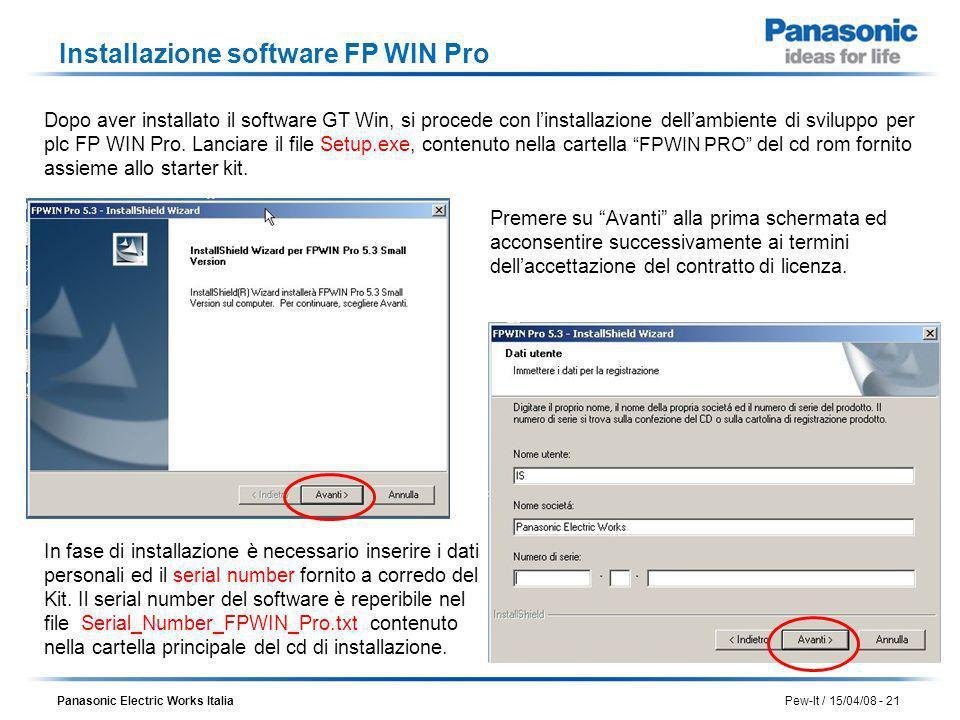 Panasonic Electric Works Italia Pew-It / 15/04/08 - 21 Installazione software FP WIN Pro Dopo aver installato il software GT Win, si procede con linst