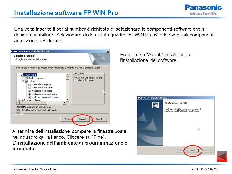 Panasonic Electric Works Italia Pew-It / 15/04/08 - 22 Una volta inserito il serial number è richiesto di selezionare le componenti software che si de