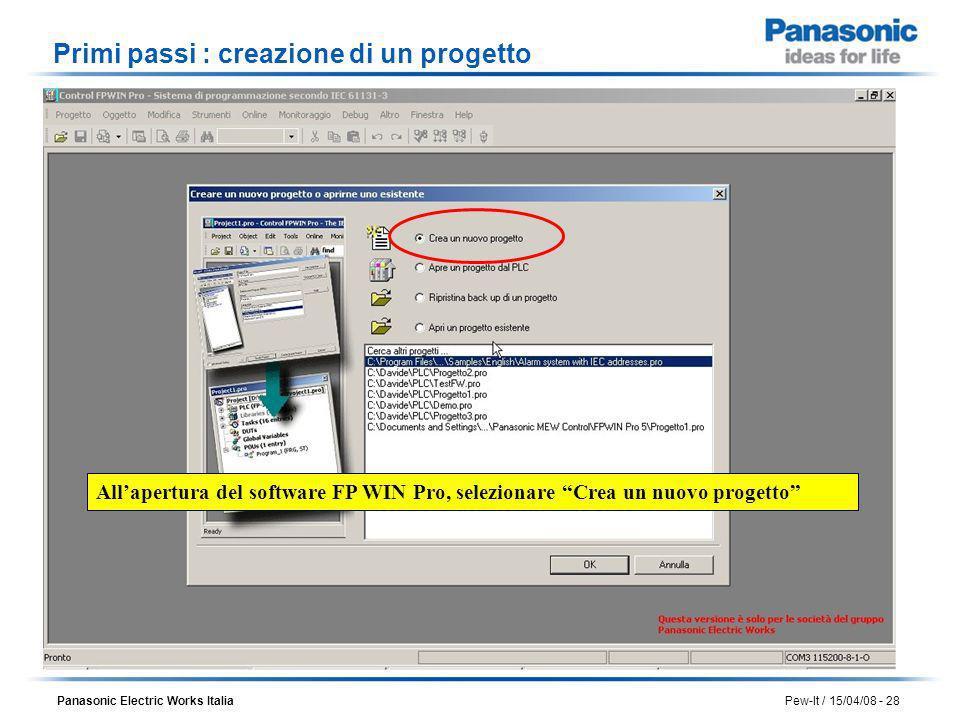 Panasonic Electric Works Italia Pew-It / 15/04/08 - 28 Allapertura del software FP WIN Pro, selezionare Crea un nuovo progetto Primi passi : creazione
