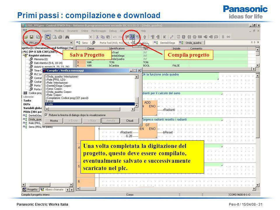 Panasonic Electric Works Italia Pew-It / 15/04/08 - 31 Primi passi : compilazione e download Una volta completata la digitazione del progetto, questo