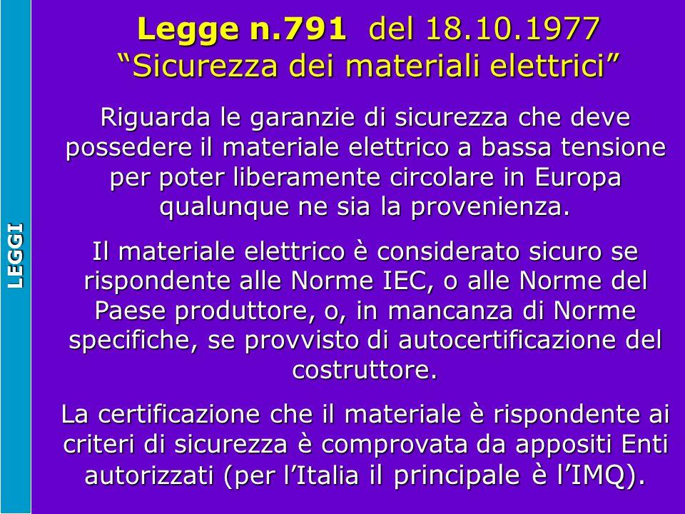 LEGGI Riguarda le garanzie di sicurezza che deve possedere il materiale elettrico a bassa tensione per poter liberamente circolare in Europa qualunque