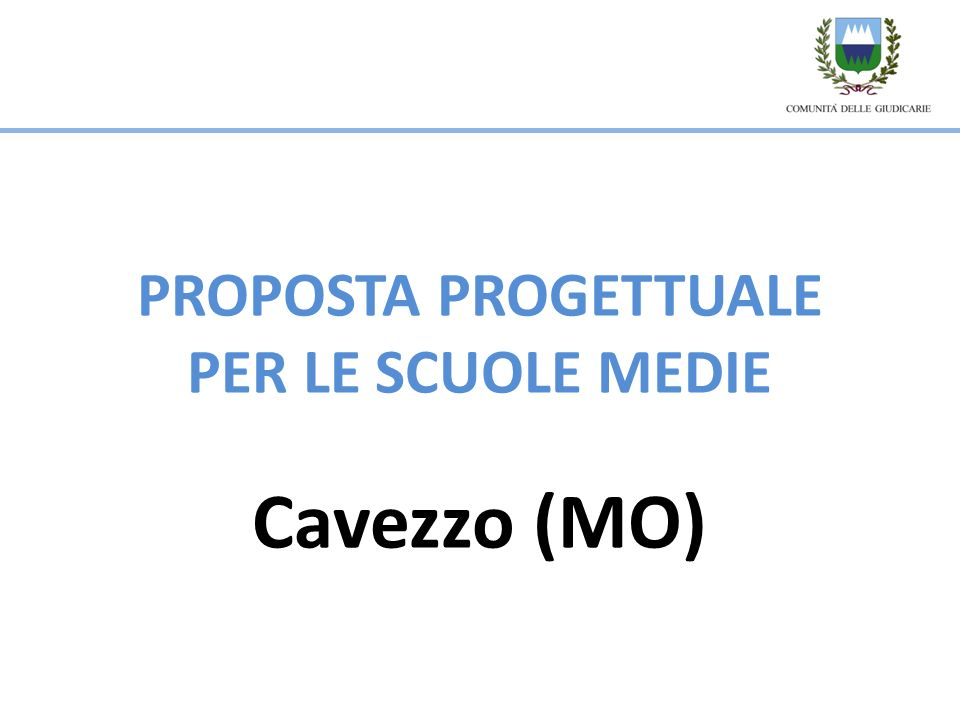 PROPOSTA PROGETTUALE PER LE SCUOLE MEDIE Cavezzo (MO)
