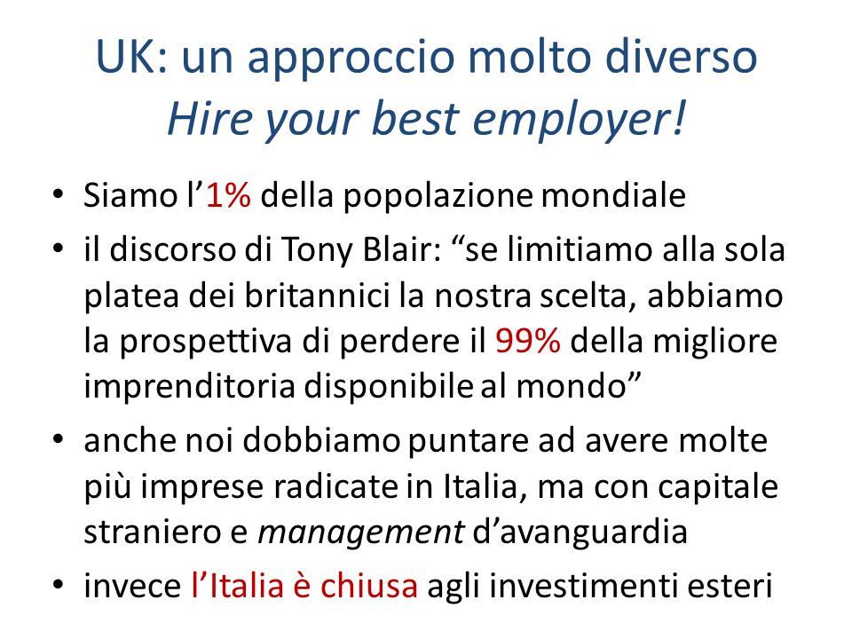 UK: un approccio molto diverso Hire your best employer.