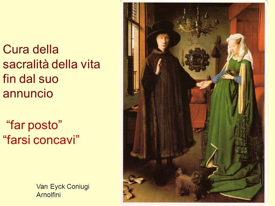 Van Eyck Coniugi Arnolfini far posto farsi concavi Cura della sacralità della vita fin dal suo annuncio