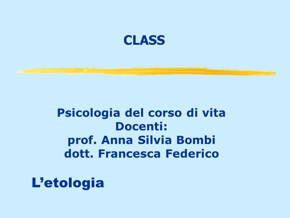 CLASS Psicologia del corso di vita Docenti: prof. Anna Silvia Bombi dott. Francesca Federico Letologia