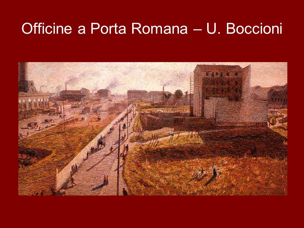 Officine a Porta Romana – U. Boccioni