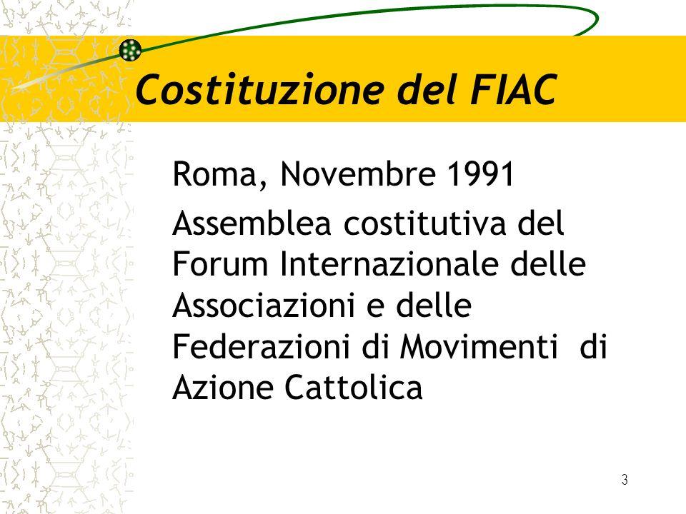 3 Costituzione del FIAC Roma, Novembre 1991 Assemblea costitutiva del Forum Internazionale delle Associazioni e delle Federazioni di Movimenti di Azio