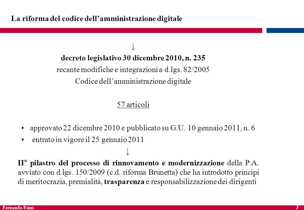 Fernanda Faini 7 La riforma del codice dellamministrazione digitale decreto legislativo 30 dicembre 2010, n. 235 recante modifiche e integrazioni a d.
