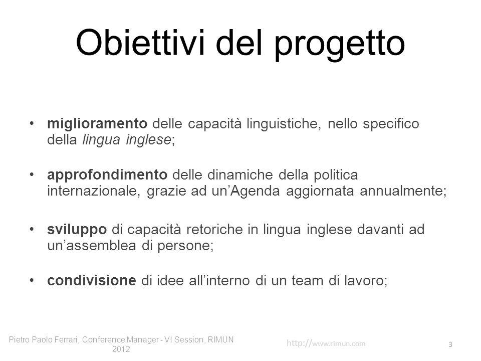 Obiettivi del progetto miglioramento delle capacità linguistiche, nello specifico della lingua inglese; approfondimento delle dinamiche della politica