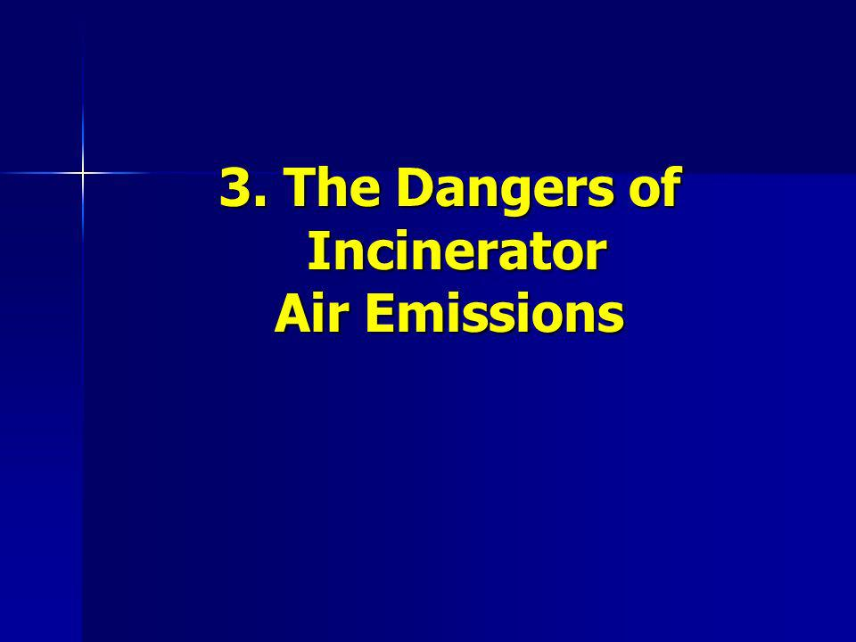 3. The Dangers of Incinerator Air Emissions