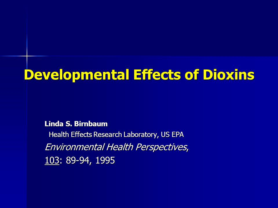 Developmental Effects of Dioxins Linda S.