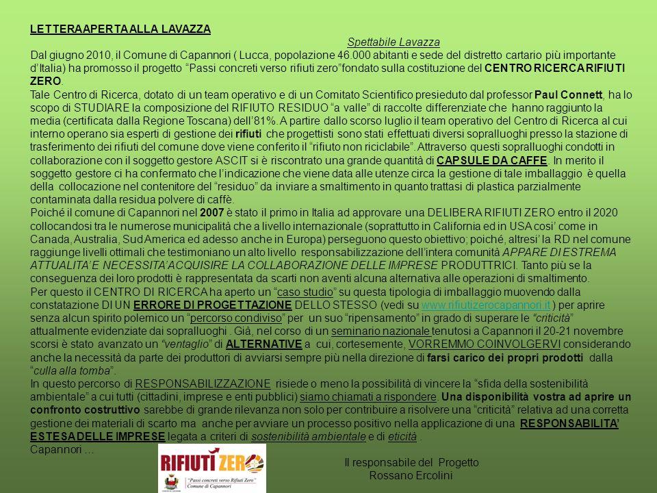 LETTERA APERTA ALLA LAVAZZA Spettabile Lavazza Dal giugno 2010, il Comune di Capannori ( Lucca, popolazione 46.000 abitanti e sede del distretto cartario più importante dItalia) ha promosso il progetto Passi concreti verso rifiuti zerofondato sulla costituzione del CENTRO RICERCA RIFIUTI ZERO.