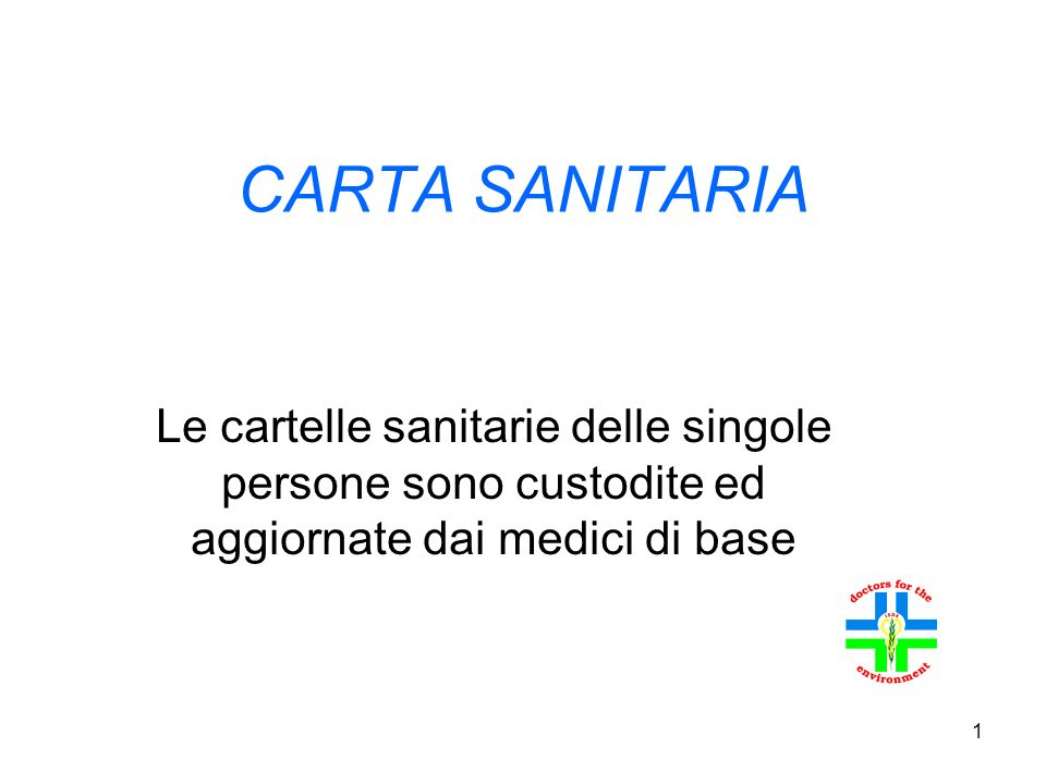 1 CARTA SANITARIA Le cartelle sanitarie delle singole persone sono custodite ed aggiornate dai medici di base