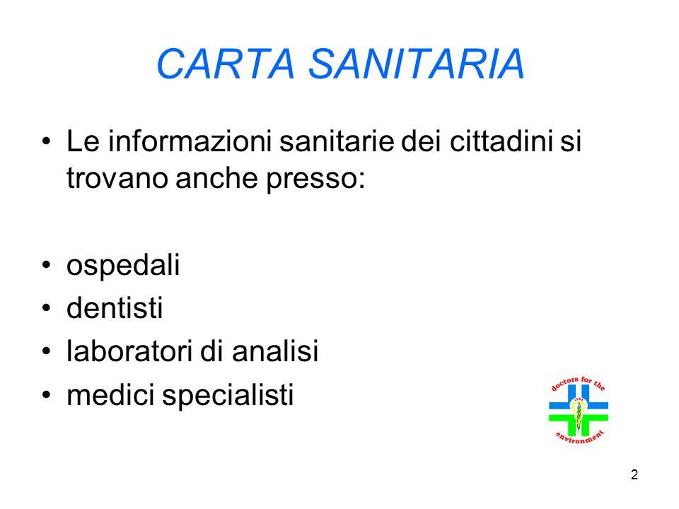 2 CARTA SANITARIA Le informazioni sanitarie dei cittadini si trovano anche presso: ospedali dentisti laboratori di analisi medici specialisti