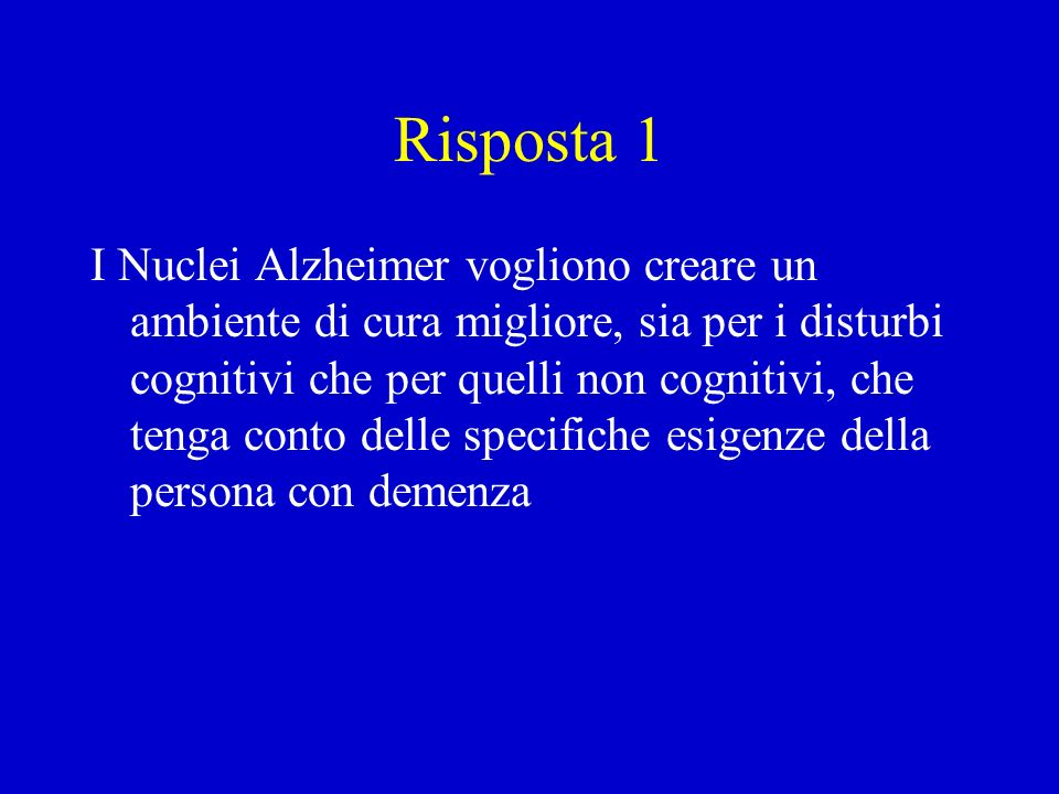 Problema 2 : I Nuclei Alzheimer (SPCUs) secondo la letteratura internazionale sono efficaci?