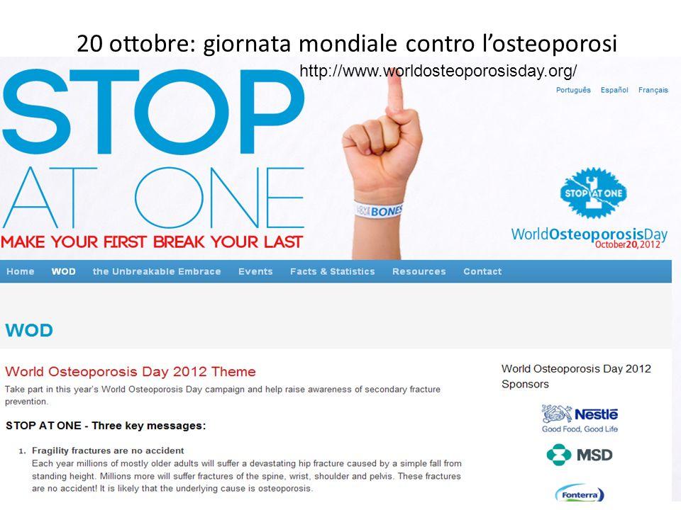 20 ottobre: giornata mondiale contro losteoporosi http://www.worldosteoporosisday.org/