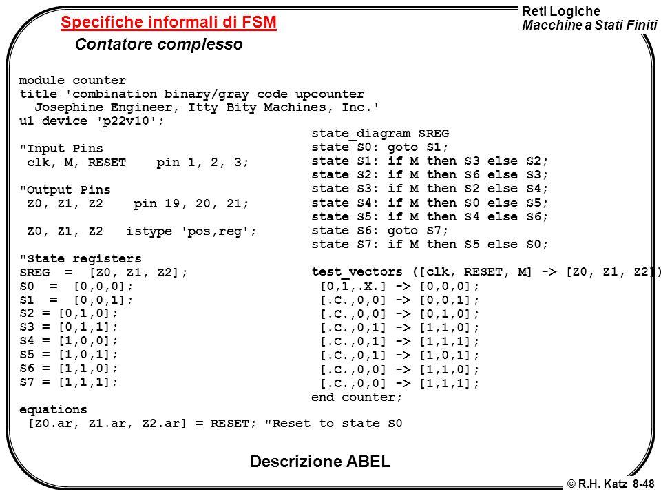Reti Logiche Macchine a Stati Finiti © R.H. Katz 8-48 Specifiche informali di FSM Contatore complesso module counter title 'combination binary/gray co