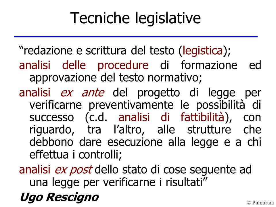 © Palmirani Tecniche legislative redazione e scrittura del testo (legistica); analisi delle procedure di formazione ed approvazione del testo normativ