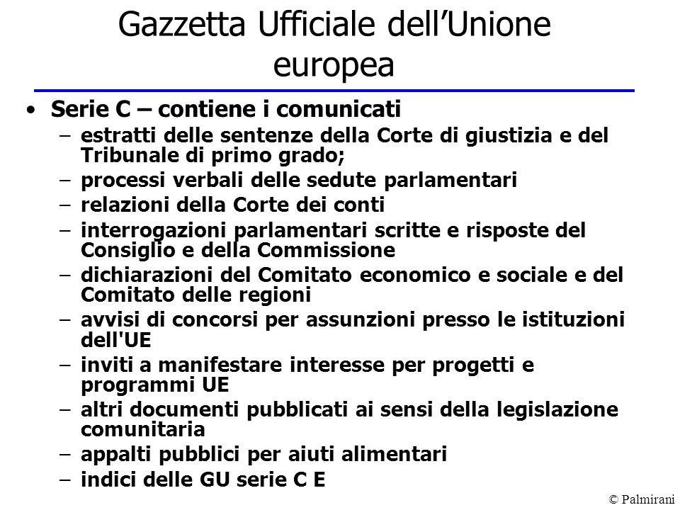 © Palmirani Gazzetta Ufficiale dellUnione europea Serie C – contiene i comunicati –estratti delle sentenze della Corte di giustizia e del Tribunale di