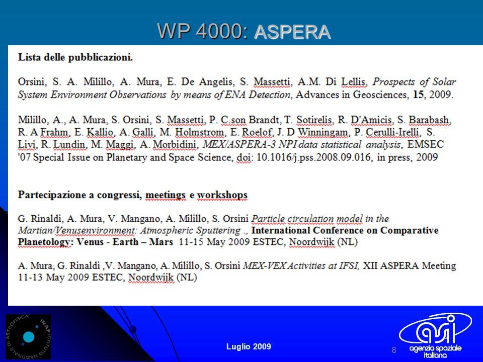 WP 4000: ASPERA 8 Luglio 2009