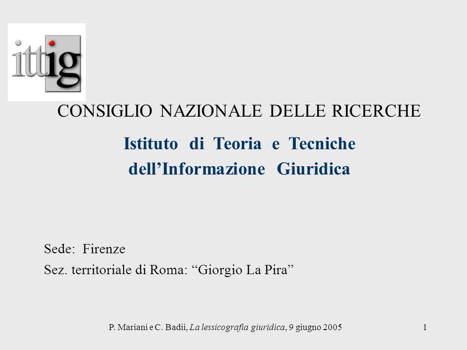 P. Mariani e C. Badii, La lessicografia giuridica, 9 giugno 20051 Sede: Firenze Sez. territoriale di Roma: Giorgio La Pira CONSIGLIO NAZIONALE DELLE R