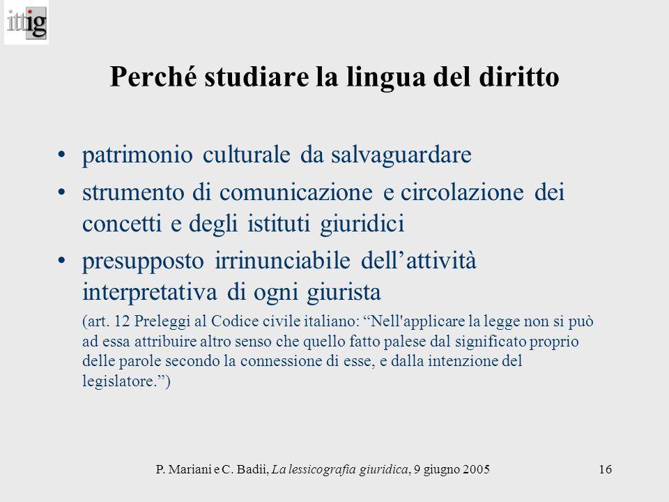 P. Mariani e C. Badii, La lessicografia giuridica, 9 giugno 200516 Perché studiare la lingua del diritto patrimonio culturale da salvaguardare strumen
