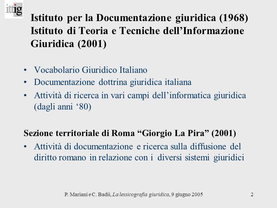 P. Mariani e C. Badii, La lessicografia giuridica, 9 giugno 20052 Istituto per la Documentazione giuridica (1968) Istituto di Teoria e Tecniche dellIn
